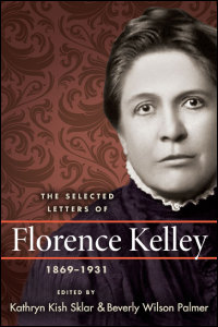 Cover for Sklar: The Selected Letters of Florence Kelley, 1869-1931. Click for larger image
