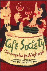 Cover for Josephson: Cafe Society: The wrong place for the Right people. Click for larger image