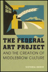 link to catalog page GRIEVE, The Federal Art Project and the Creation of Middlebrow Culture