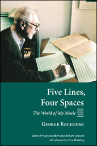 Cover for Rochberg: Five Lines, Four Spaces: The World of My Music. Click for larger image