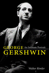 Cover for rimler: George Gershwin: An Intimate Portrait. Click for larger image