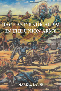 Cover for lause: Race and Radicalism in the Union Army. Click for larger image