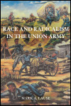 link to catalog page, Race and Radicalism in the Union Army