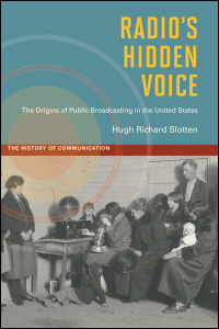 Cover for slotten: Radio's Hidden Voice: The Origins of Public Broadcasting in the United States. Click for larger image