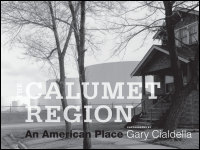 Cover for cialdella: The Calumet Region: An American Place. Click for larger image