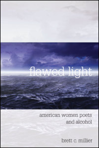 Cover for millier: Flawed Light: American Women Poets and Alcohol. Click for larger image