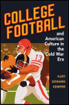 link to catalog page KEMPER, College Football and American Culture in the Cold War Era