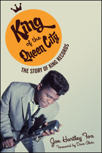 Cover for fox: King of the Queen City: The Story of King Records. Click for larger image