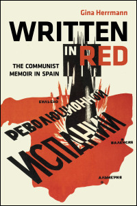 Cover for herrmann: Written in Red: The Communist Memoir in Spain. Click for larger image