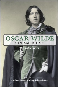 Cover for wilde: Oscar Wilde in America: The Interviews. Click for larger image