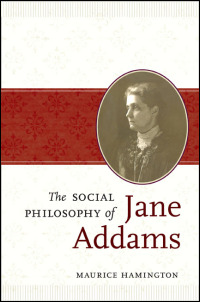 The Social Philosophy of Jane Addams - Cover