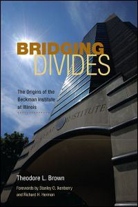 Cover for brown: Bridging Divides: The Origins of the Beckman Institute at Illinois. Click for larger image