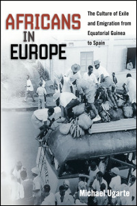 Cover for UGARTE: Africans in Europe: The Culture of Exile and Emigration from Equatorial Guinea to Spain. Click for larger image