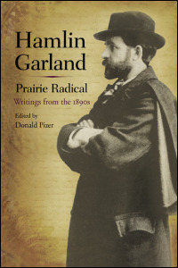 Cover for GARLAND: Hamlin Garland, Prairie Radical: Writings from the 1890s. Click for larger image