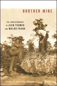 Cover for Pfeiffer: Brother Mine: The Correspondence of Jean Toomer and Waldo Frank. Click for larger image