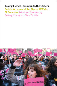 Cover for murray: Taking French Feminism to the Streets: Fadela Amara and the Rise of Ni Putes Ni Soumises. Click for larger image