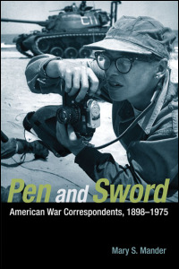 Cover for MANDER: Pen and Sword: American War Correspondents, 1898-1975. Click for larger image