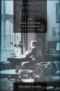 Cover for FILLION: Difficult Rhythm: Music and the Word in E. M. Forster. Click for larger image