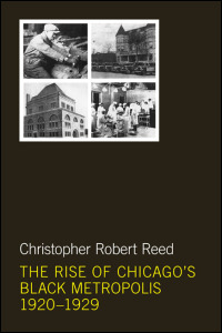 Cover for Reed: The Rise of Chicago's Black Metropolis, 1920-1929. Click for larger image