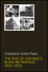 link to catalog page REED, The Rise of Chicago's Black Metropolis, 1920-1929