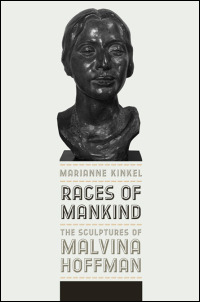 Cover for Kinkel: Races of Mankind: The Sculptures of Malvina Hoffman. Click for larger image