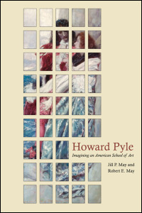 Cover for May: Howard Pyle: Imagining an American School of Art. Click for larger image
