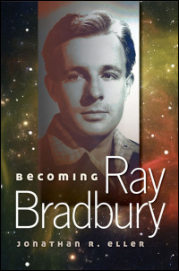 Cover for Eller: Becoming Ray Bradbury. Click for larger image