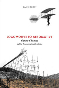 Cover for Short: Locomotive to Aeromotive: Octave Chanute and the Transportation Revolution. Click for larger image
