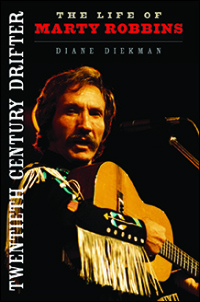 Cover for diekman: Twentieth Century Drifter: The Life of Marty Robbins. Click for larger image