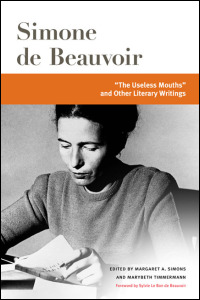 Cover for beauvoir: The Useless Mouths and Other Literary Writings. Click for larger image