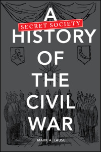 A Secret Society History of the Civil War - Cover