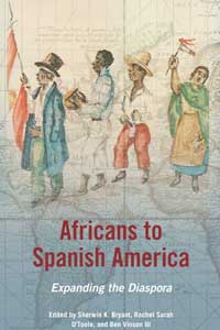 Cover for bryant: Africans to Spanish America: Expanding the Diaspora. Click for larger image