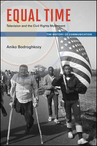 Cover for bodroghkozy: Equal Time: Television and the Civil Rights Movement. Click for larger image