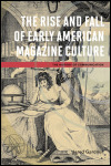 link to catalog page, The Rise and Fall of Early American Magazine Culture