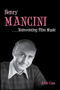 Cover for caps: Henry Mancini: Reinventing Film Music. Click for larger image