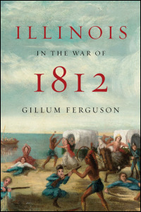 Cover for ferguson: Illinois in the War of 1812. Click for larger image