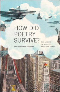 Cover for newcomb: How Did Poetry Survive?: The Making of Modern American Verse. Click for larger image