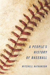 Cover for nathanson: A People's History of Baseball. Click for larger image