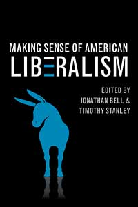 Cover for bell: Making Sense of American Liberalism. Click for larger image