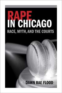 Cover for FLOOD: Rape in Chicago: Race, Myth, and the Courts. Click for larger image