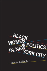 Cover for gallagher: Black Women and Politics in New York City. Click for larger image