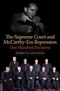 Cover for Lichtman: The Supreme Court and McCarthy-Era Repression: One Hundred Decisions. Click for larger image