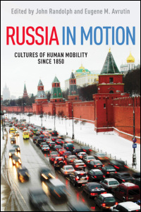 Cover for randolph: Russia in Motion: Cultures of Human Mobility since 1850. Click for larger image