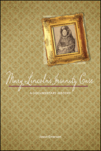 Cover for emerson: Mary Lincoln's Insanity Case: A Documentary History. Click for larger image