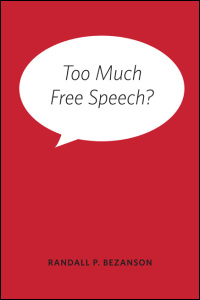 Too Much Free Speech? - Cover