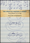 link to catalog page, The Creative Process in Music from Mozart to Kurtág
