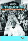 link to catalog page, Detroit's Cold War