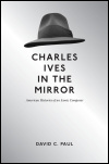 link to catalog page, Charles Ives in the Mirror