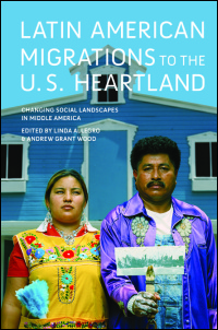 Cover for ALLEGRO: Latin American Migrations to the U.S. Heartland: Changing Social Landscapes in Middle America. Click for larger image