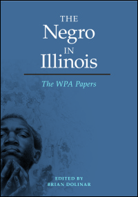 Cover for DOLINAR: The Negro in Illinois: The WPA Papers. Click for larger image